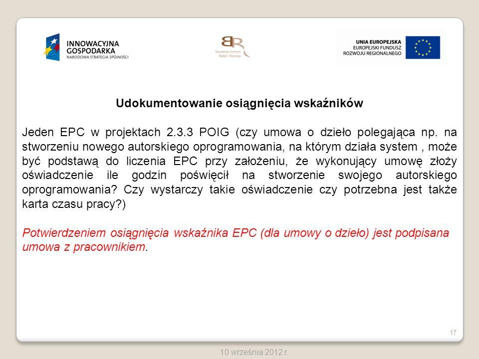 17 10 września 2012 r. Udokumentowanie osiągnięcia wskaźników Jeden EPC w projektach 2.3.3 POIG (czy umowa o dzieło polegająca np. na stworzeniu noweg