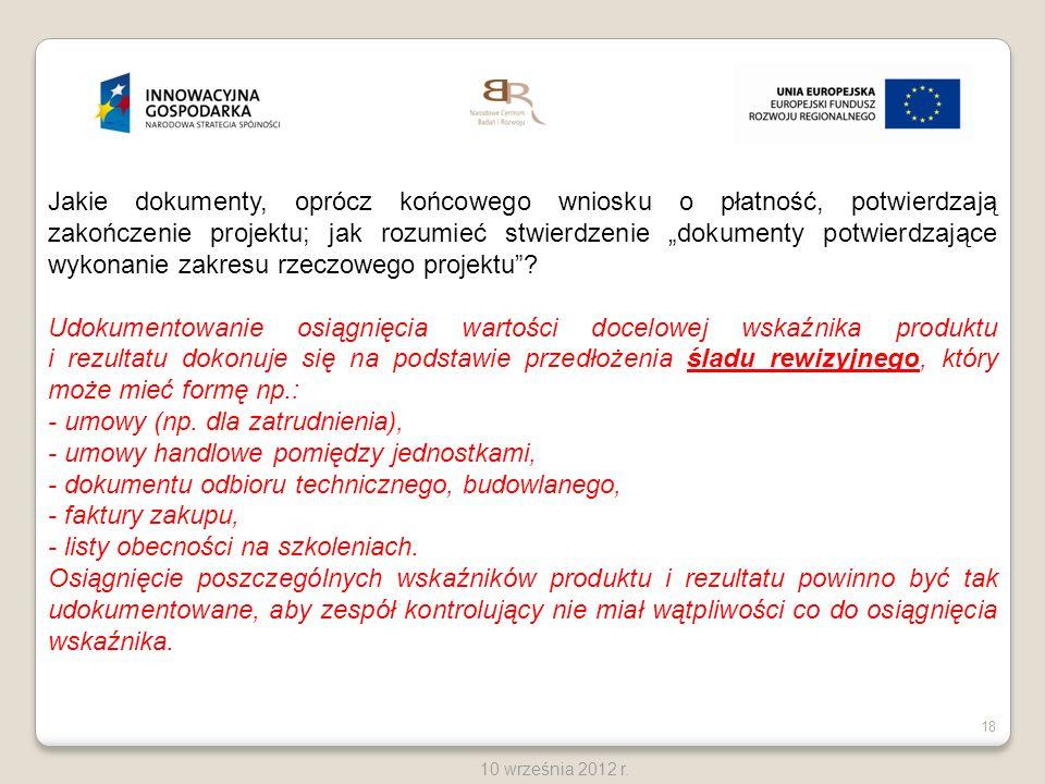 18 10 września 2012 r. Jakie dokumenty, oprócz końcowego wniosku o płatność, potwierdzają zakończenie projektu; jak rozumieć stwierdzenie dokumenty po