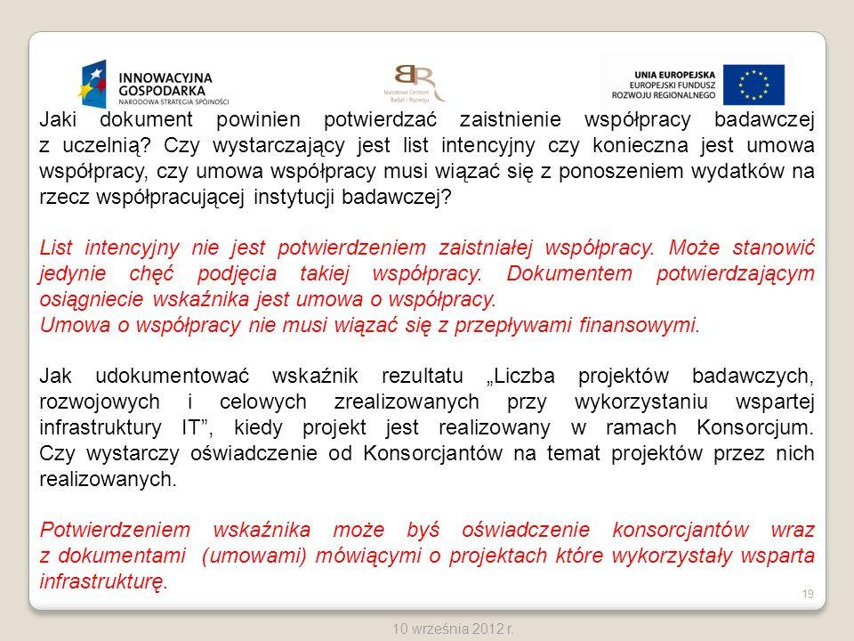 19 10 września 2012 r. Jaki dokument powinien potwierdzać zaistnienie współpracy badawczej z uczelnią? Czy wystarczający jest list intencyjny czy koni