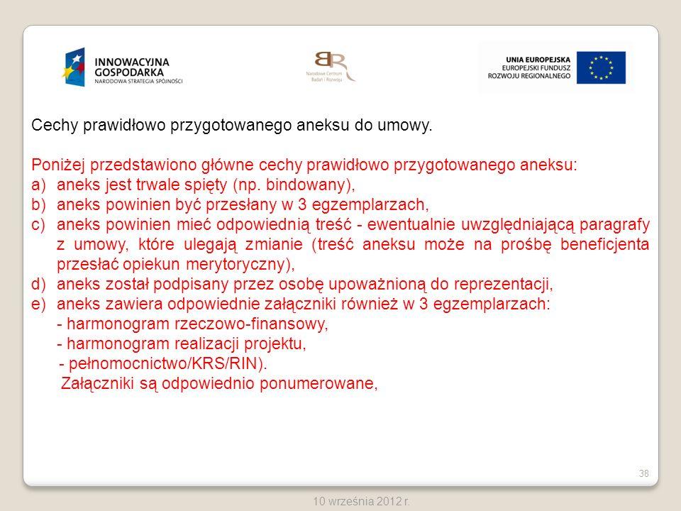 38 10 września 2012 r. Cechy prawidłowo przygotowanego aneksu do umowy. Poniżej przedstawiono główne cechy prawidłowo przygotowanego aneksu: a)aneks j