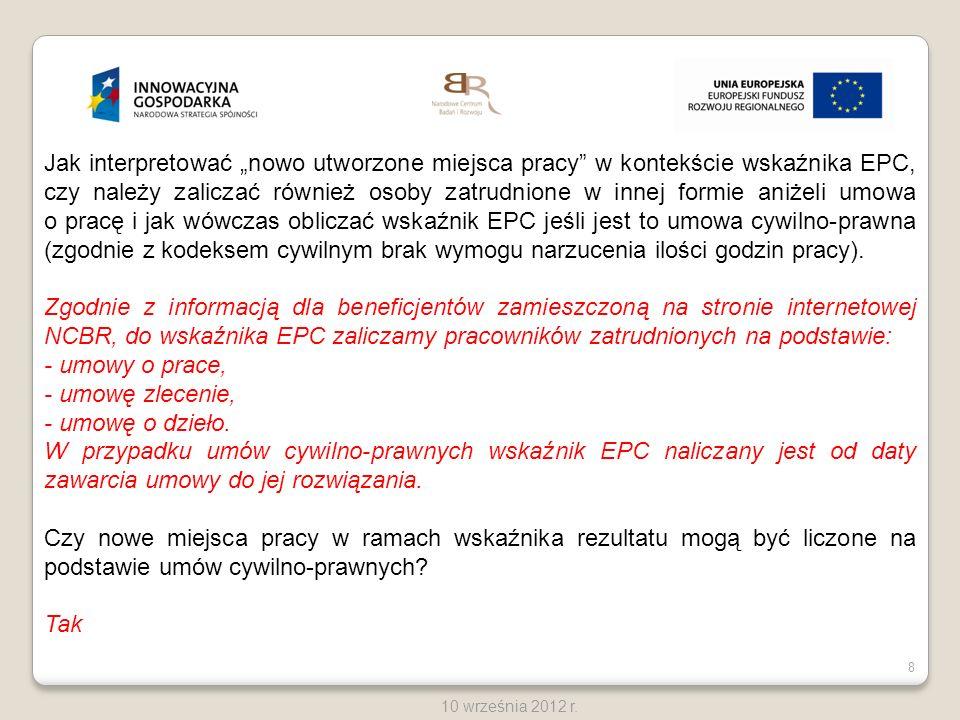 8 10 września 2012 r. Jak interpretować nowo utworzone miejsca pracy w kontekście wskaźnika EPC, czy należy zaliczać również osoby zatrudnione w innej