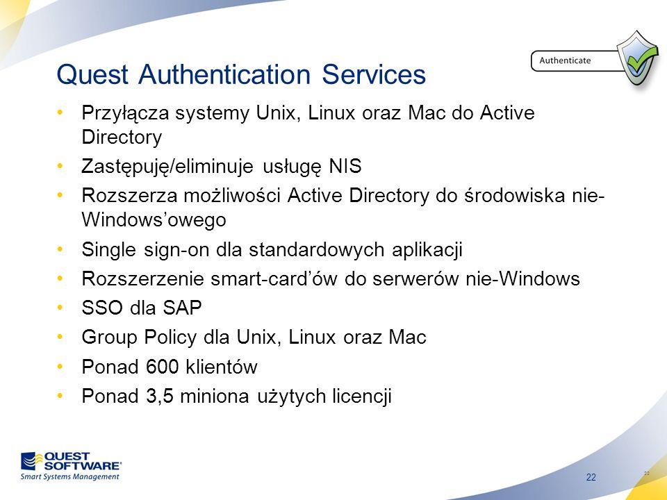 22 Quest Authentication Services Przyłącza systemy Unix, Linux oraz Mac do Active Directory Zastępuję/eliminuje usługę NIS Rozszerza możliwości Active