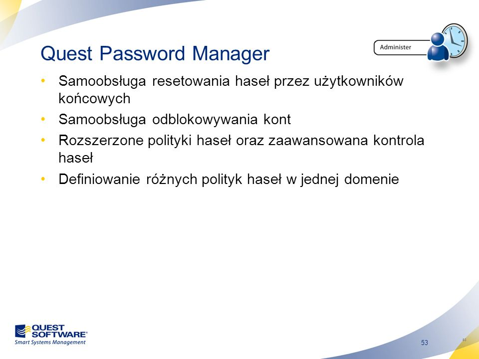 53 Quest Password Manager Samoobsługa resetowania haseł przez użytkowników końcowych Samoobsługa odblokowywania kont Rozszerzone polityki haseł oraz z