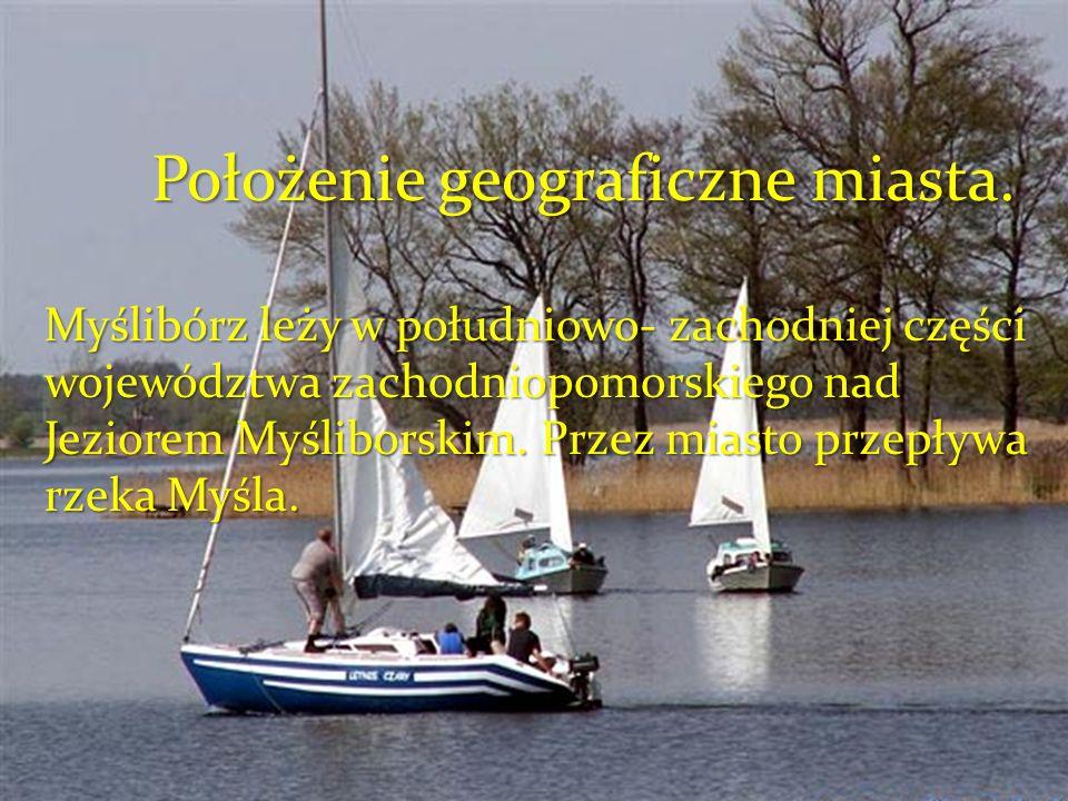 Położenie geograficzne miasta. Myślibórz leży w południowo- zachodniej części województwa zachodniopomorskiego nad Jeziorem Myśliborskim. Przez miasto