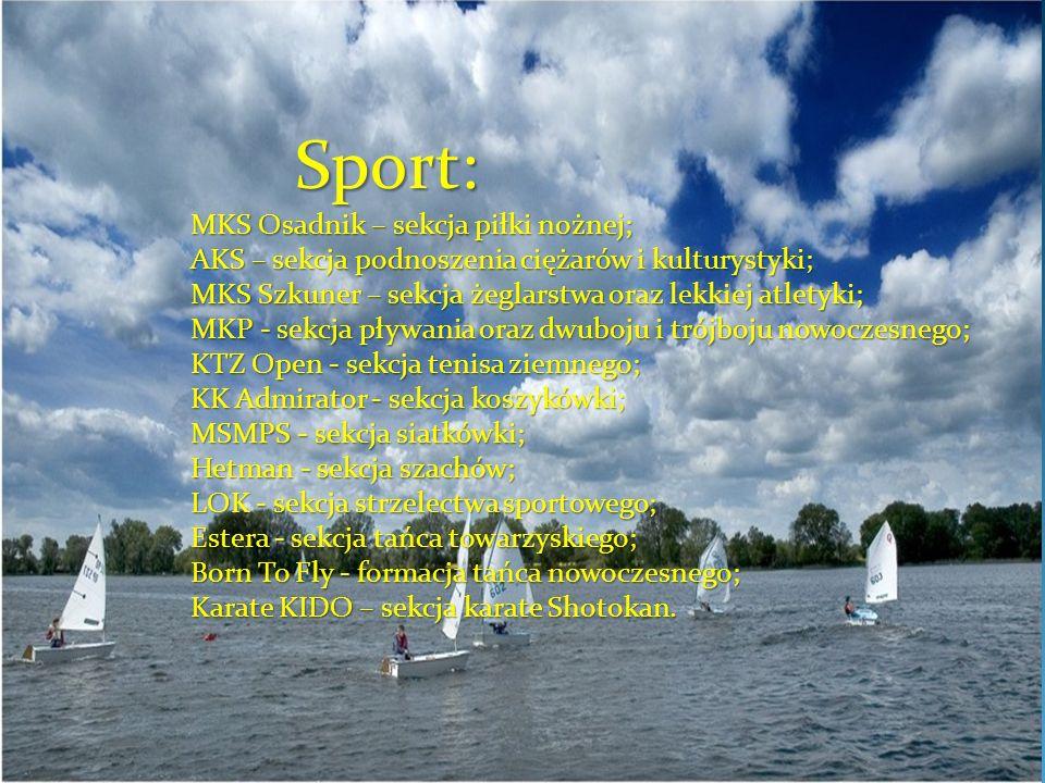 Sport: MKS Osadnik – sekcja piłki nożnej; AKS – sekcja podnoszenia ciężarów i kulturystyki; MKS Szkuner – sekcja żeglarstwa oraz lekkiej atletyki; MKP
