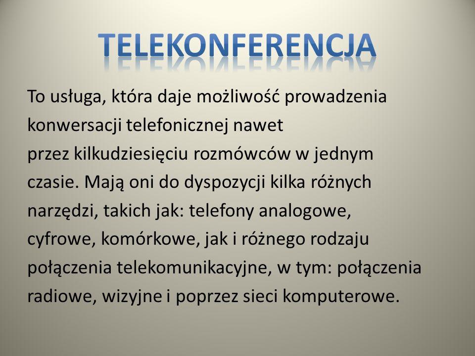 41 To połączenie telekomunikacyjne, umożliwiające jednoczesne przekazywanie ruchomego i głosu między użytkownikami znajdującymi się w różnych miejscac