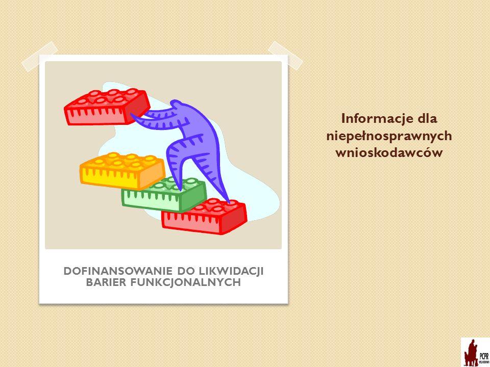 Informacje dla niepełnosprawnych wnioskodawców DOFINANSOWANIE DO LIKWIDACJI BARIER FUNKCJONALNYCH