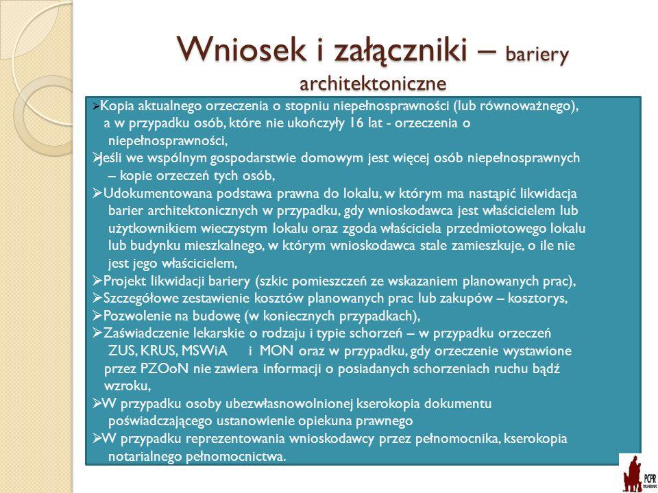 Wniosek i załączniki – bariery architektoniczne Kopia aktualnego orzeczenia o stopniu niepełnosprawności (lub równoważnego), a w przypadku osób, które