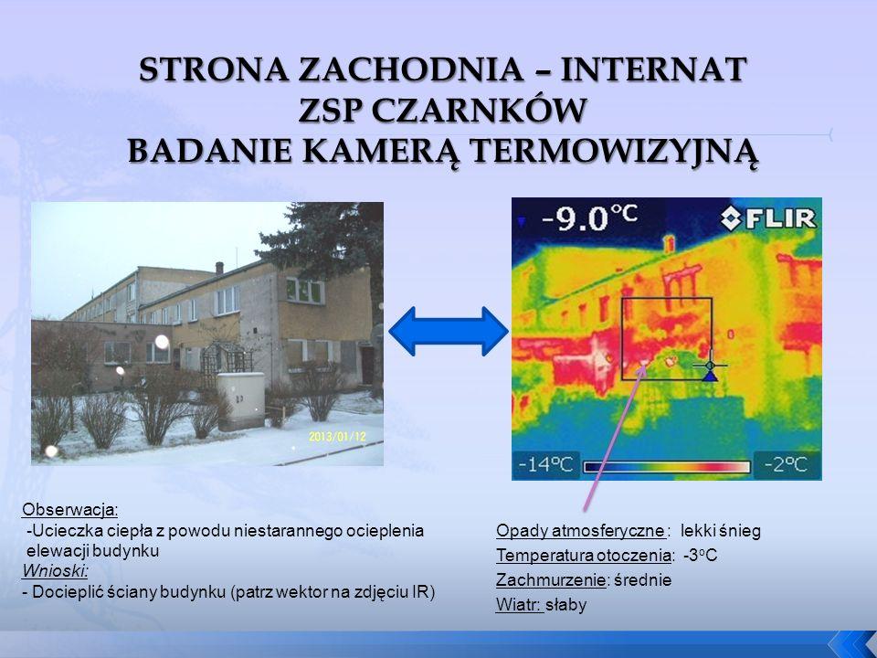 Opady atmosferyczne : lekki śnieg Temperatura otoczenia: -3 o C Zachmurzenie: średnie Wiatr: słaby Obserwacja: -Ucieczka ciepła z powodu niestarannego