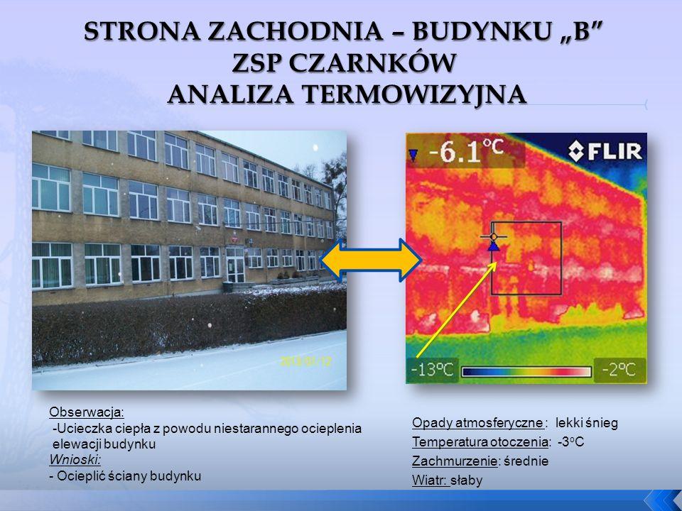 Obserwacja: -Ucieczka ciepła z powodu niestarannego ocieplenia elewacji budynku Wnioski: - Ocieplić ściany budynku Opady atmosferyczne : lekki śnieg T