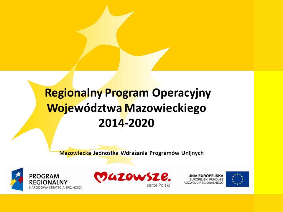 1 Mazowiecka Jednostka Wdrażania Programów Unijnych Regionalny Program Operacyjny Województwa Mazowieckiego 2014-2020