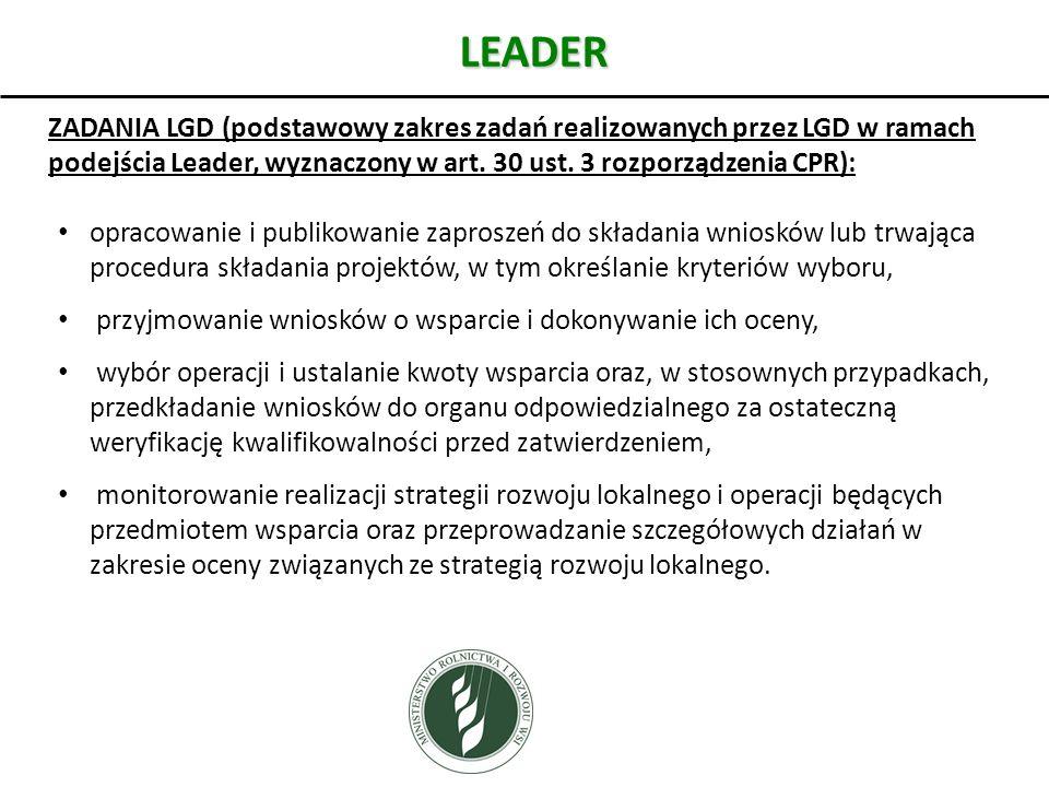 LEADER ZADANIA LGD (podstawowy zakres zadań realizowanych przez LGD w ramach podejścia Leader, wyznaczony w art. 30 ust. 3 rozporządzenia CPR): opraco