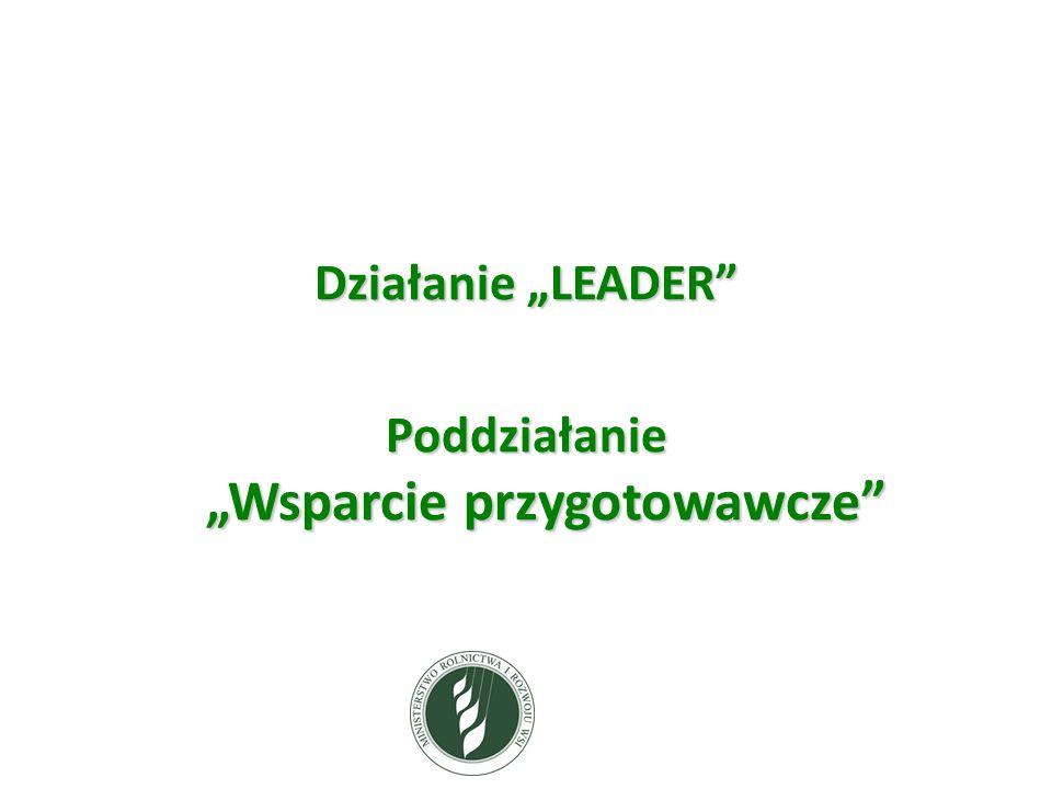 Działanie LEADER Poddziałanie Wsparcie przygotowawcze