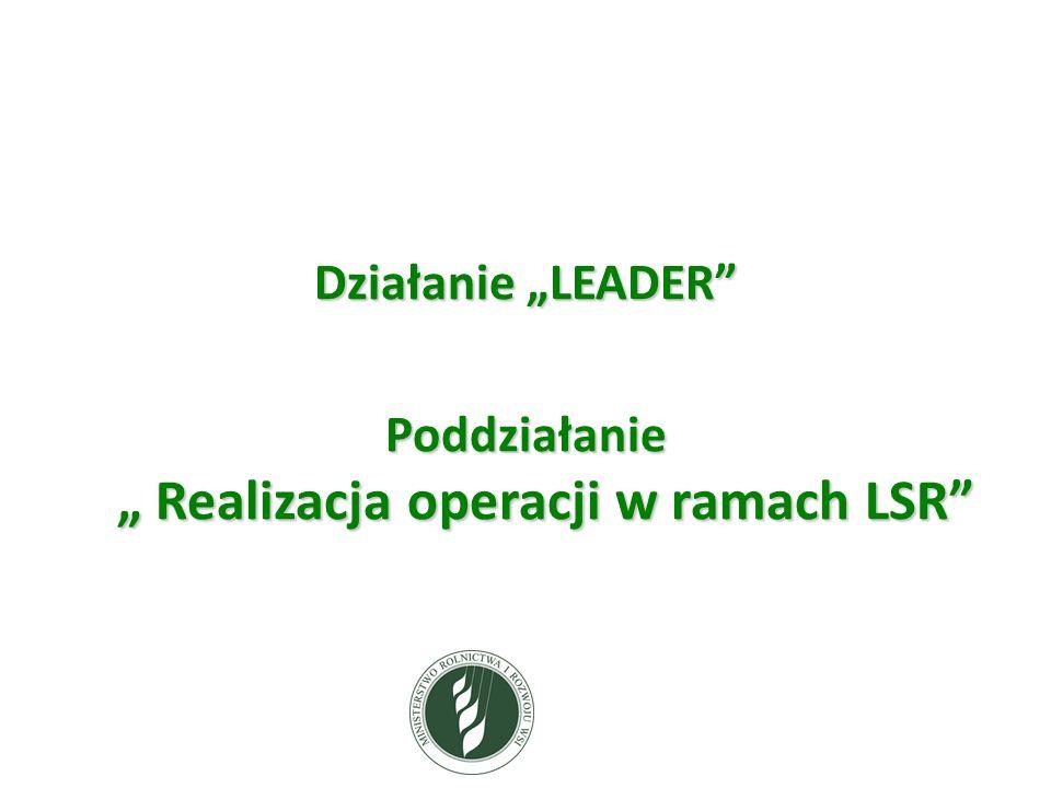 Działanie LEADER Poddziałanie Realizacja operacji w ramach LSR