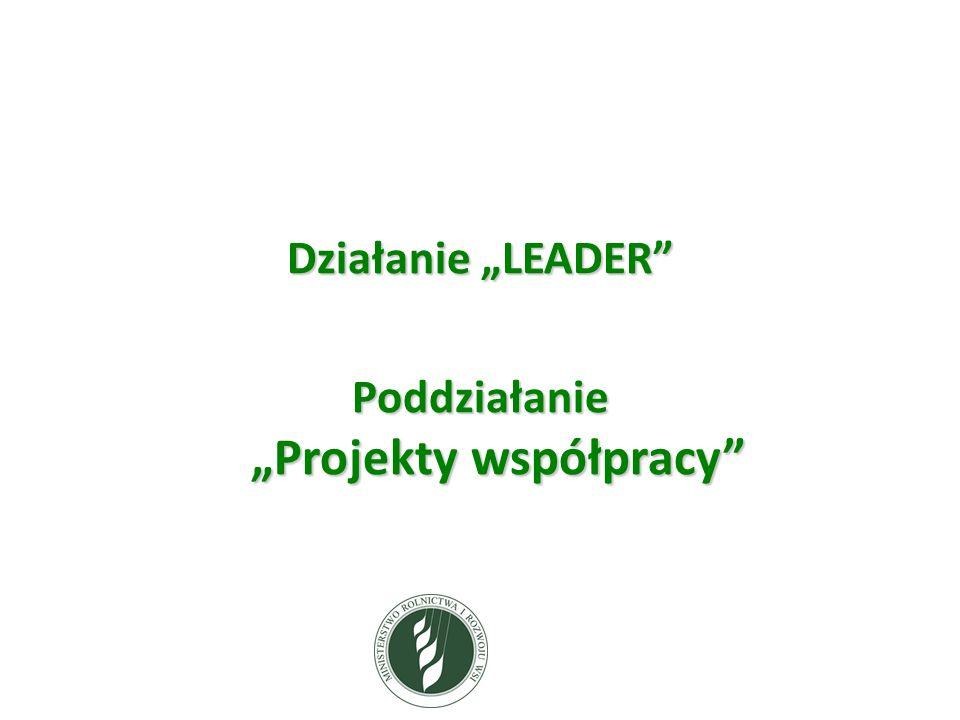 Działanie LEADER Poddziałanie Projekty współpracy