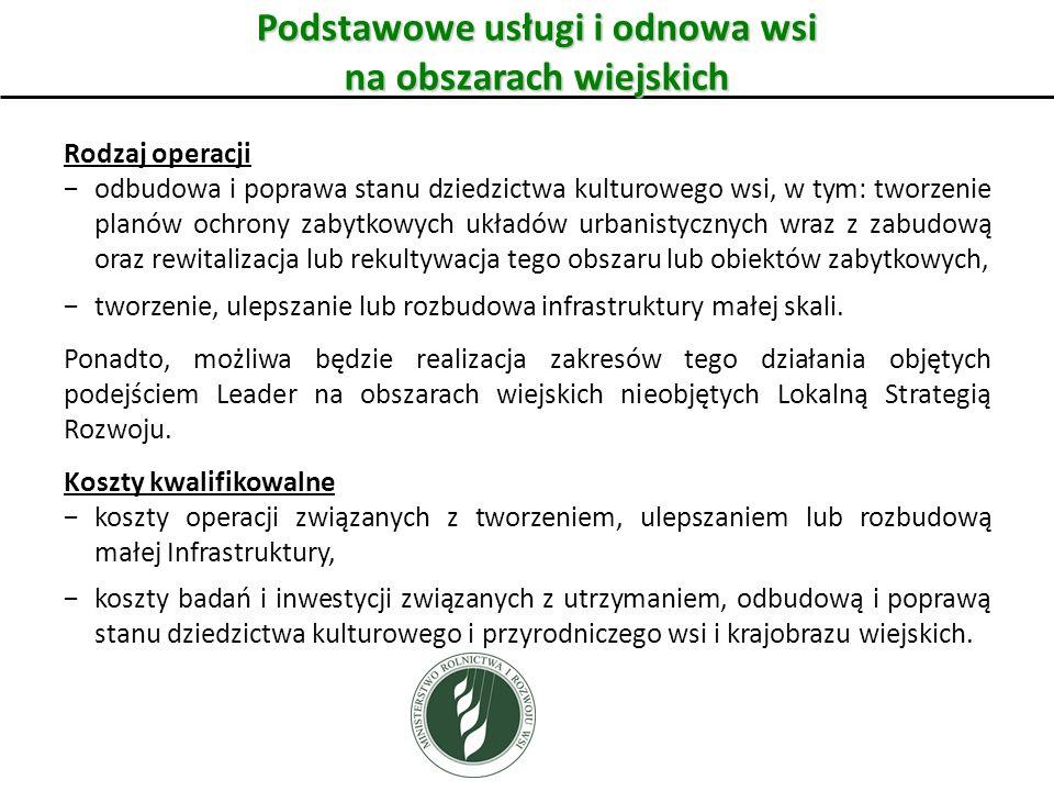 Przetwórstwo i marketing produktów rolnych Beneficjenci Mikroprzedsiębiorcy (w rozumieniu zalecenia Komisji nr 2003/361/WE) prowadzący działalność w zakresie przetwórstwa, przygotowania do sprzedaży i wprowadzania do obrotu produktów rolnych (także rolnicy prowadzący działalność gospodarczą lecz ubezpieczeni w KRUS) oraz rolnicy deklarujący podjęcie działalności w ww.