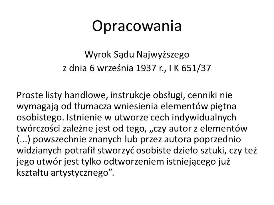 Opracowania Wyrok Sądu Najwyższego z dnia 6 września 1937 r., I K 651/37 Proste listy handlowe, instrukcje obsługi, cenniki nie wymagają od tłumacza w