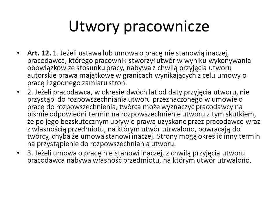 Utwory pracownicze Art. 12. 1. Jeżeli ustawa lub umowa o pracę nie stanowią inaczej, pracodawca, którego pracownik stworzył utwór w wyniku wykonywania