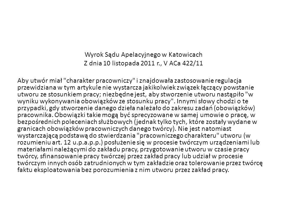 Wyrok Sądu Apelacyjnego w Katowicach Z dnia 10 listopada 2011 r., V ACa 422/11 Aby utwór miał
