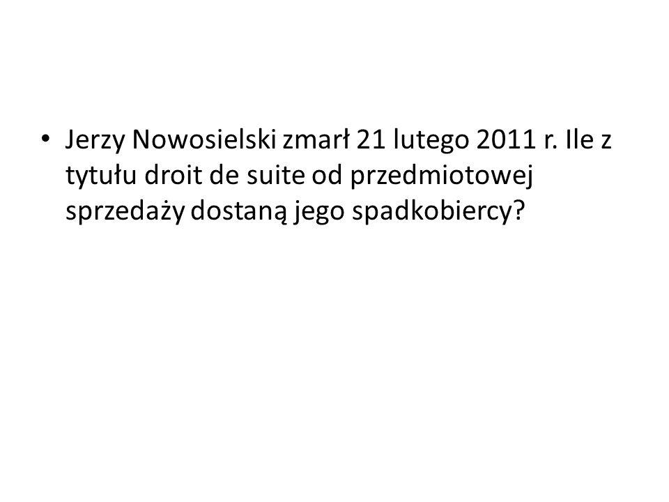 Jerzy Nowosielski zmarł 21 lutego 2011 r. Ile z tytułu droit de suite od przedmiotowej sprzedaży dostaną jego spadkobiercy?