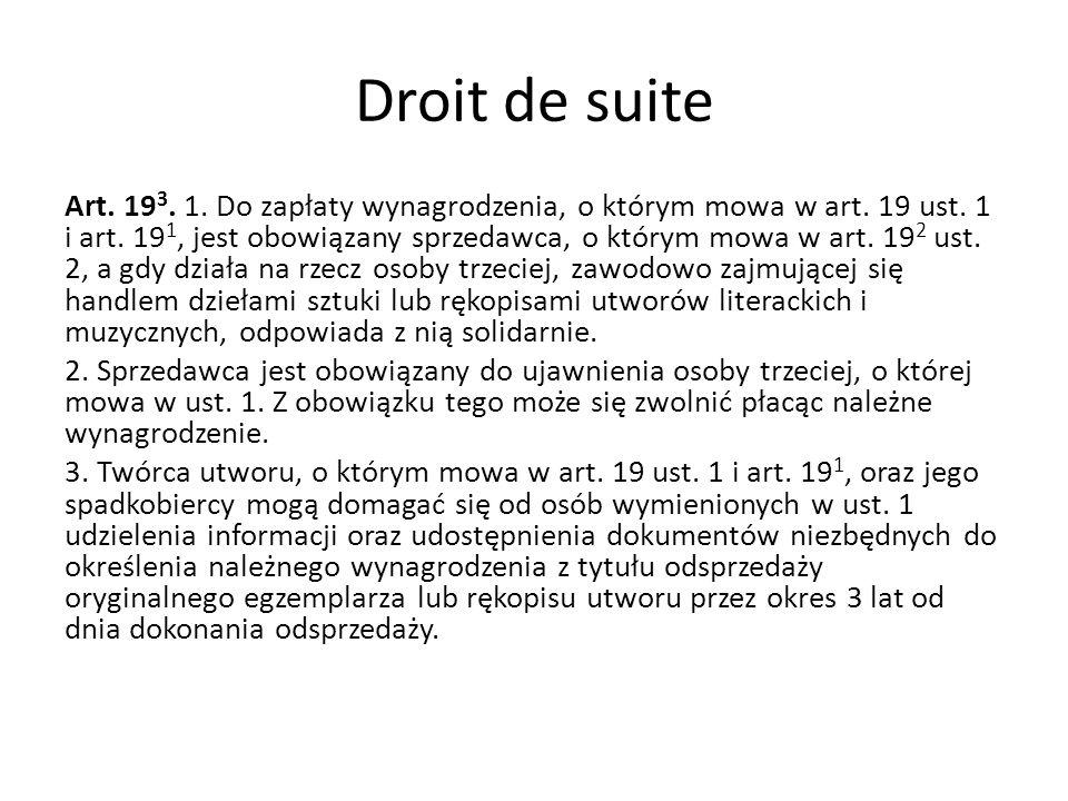 Droit de suite Art. 19 3. 1. Do zapłaty wynagrodzenia, o którym mowa w art. 19 ust. 1 i art. 19 1, jest obowiązany sprzedawca, o którym mowa w art. 19