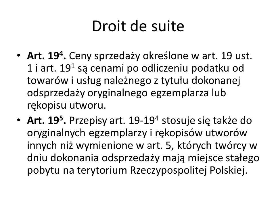 Droit de suite Art. 19 4. Ceny sprzedaży określone w art. 19 ust. 1 i art. 19 1 są cenami po odliczeniu podatku od towarów i usług należnego z tytułu