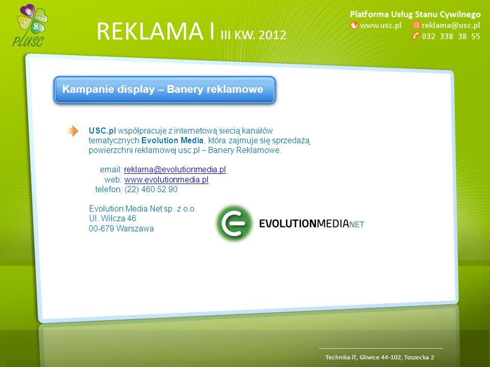 REKLAMA | III KW. 2012 Technika IT, Gliwice 44-102, Toszecka 2 Kampanie display – Banery reklamowe USC.pl współpracuje z internetową siecią kanałów te