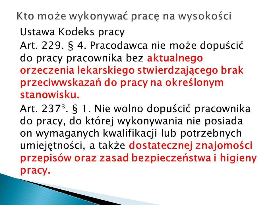 Ustawa Kodeks pracy Art. 229. § 4. Pracodawca nie może dopuścić do pracy pracownika bez aktualnego orzeczenia lekarskiego stwierdzającego brak przeciw