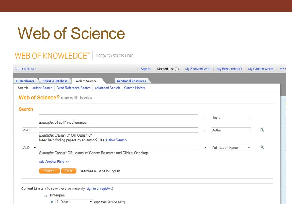 Web of Science http://apps.webofknowledge.com/WOS_GeneralSearch_in put.do?SID=N17CIMpB86FNA59p%40IF&product=WOS&s earch_mode=GeneralSearch