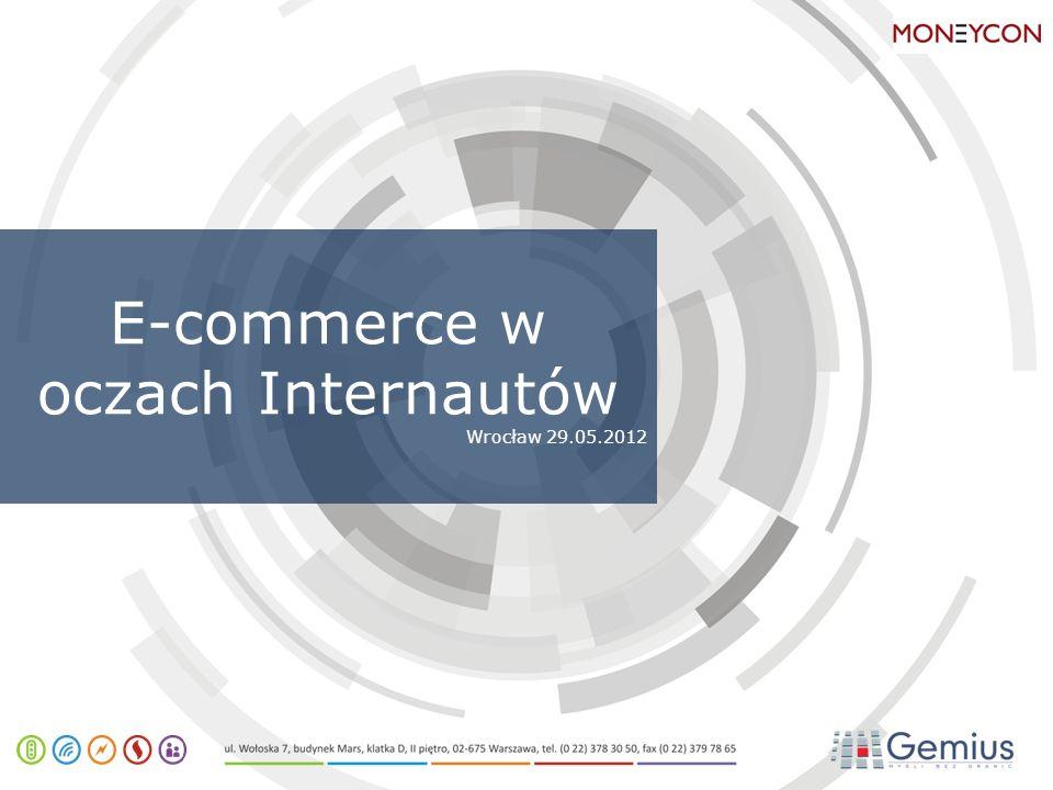 E-commerce w oczach Internautów Wrocław 29.05.2012