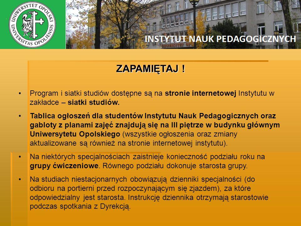 ZAPAMIĘTAJ ! Program i siatki studiów dostępne są na stronie internetowej Instytutu w zakładce – siatki studiów. Tablica ogłoszeń dla studentów Instyt