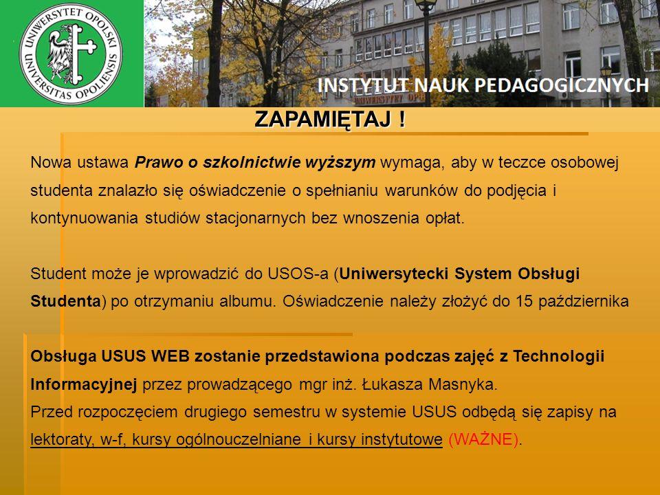 ZAPAMIĘTAJ ! Nowa ustawa Prawo o szkolnictwie wyższym wymaga, aby w teczce osobowej studenta znalazło się oświadczenie o spełnianiu warunków do podjęc
