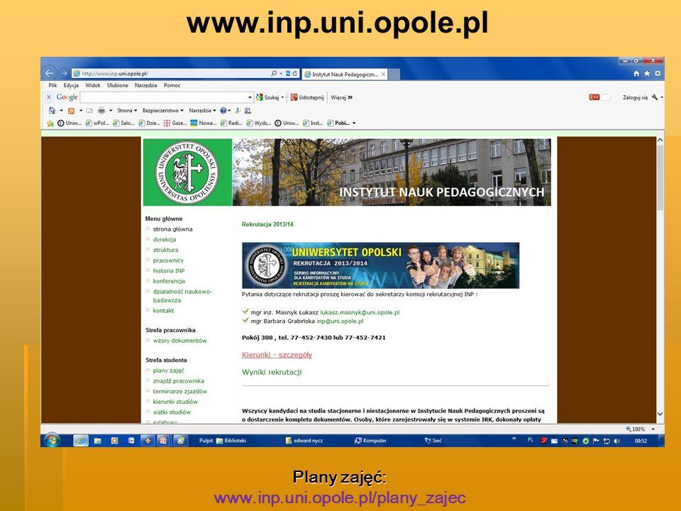 www.inp.uni.opole.pl Plany zajęć: Plany zajęć: www.inp.uni.opole.pl/plany_zajec