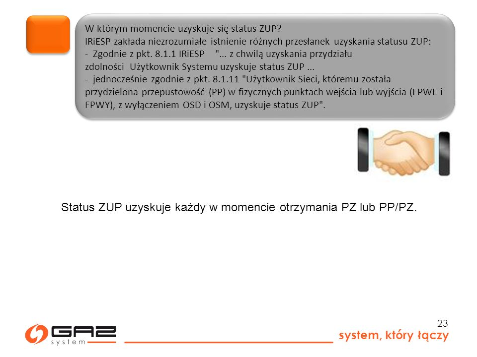 system, który łączy 23 W którym momencie uzyskuje się status ZUP.