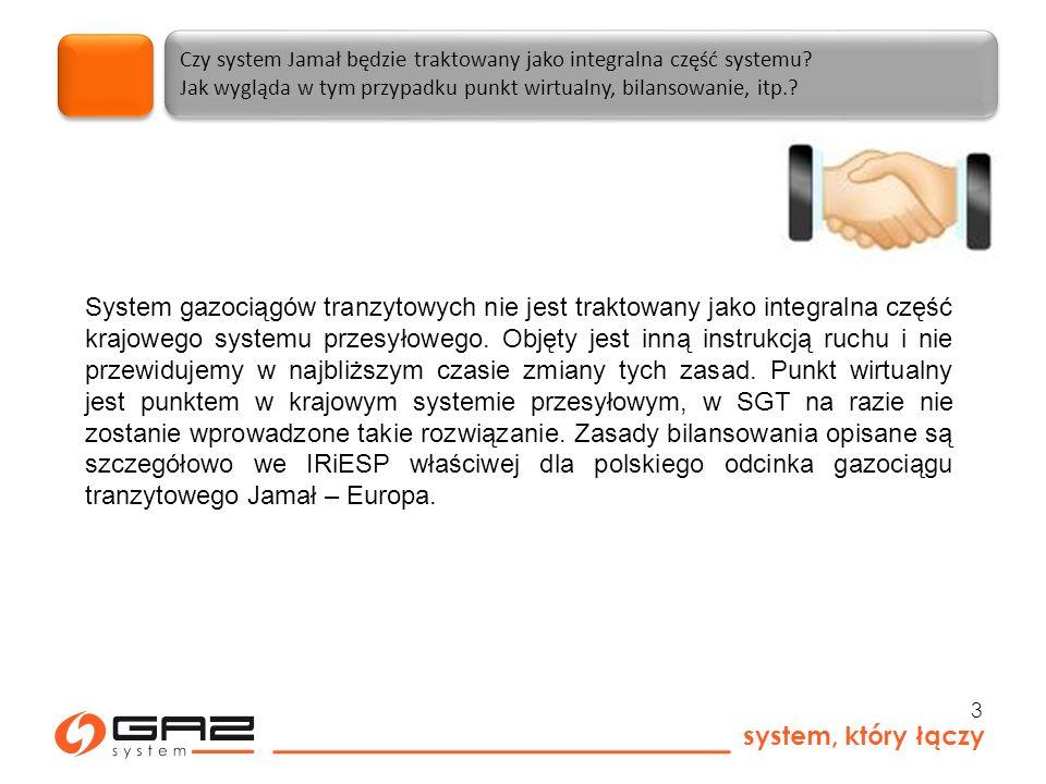 system, który łączy 3 Czy system Jamał będzie traktowany jako integralna część systemu.