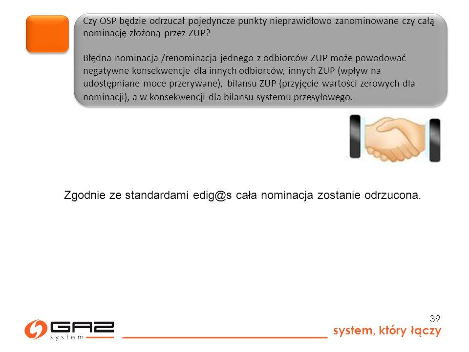 system, który łączy 39 Czy OSP będzie odrzucał pojedyncze punkty nieprawidłowo zanominowane czy całą nominację złożoną przez ZUP.