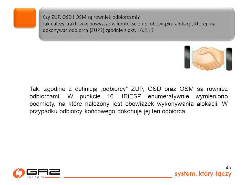 system, który łączy 45 Czy ZUP, OSD i OSM są również odbiorcami.