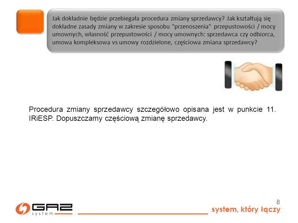 system, który łączy 8 Jak dokładnie będzie przebiegała procedura zmiany sprzedawcy.
