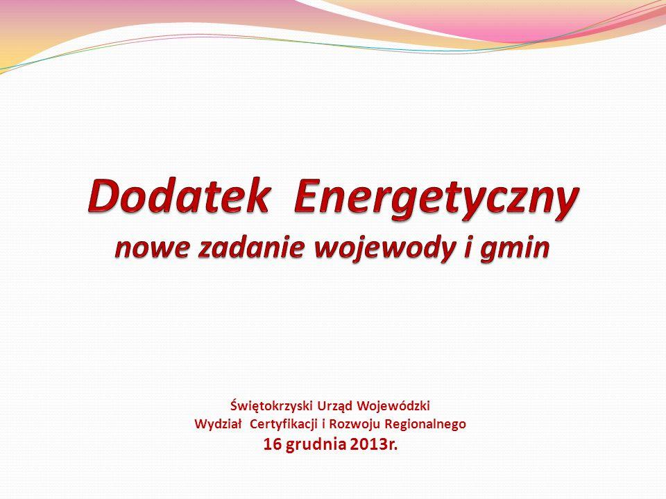 Świętokrzyski Urząd Wojewódzki Wydział Certyfikacji i Rozwoju Regionalnego 16 grudnia 2013r.