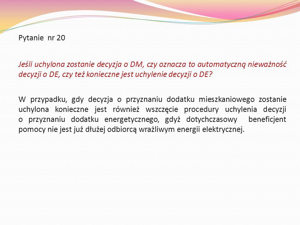 Pytanie nr 20 Jeśli uchylona zostanie decyzja o DM, czy oznacza to automatyczną nieważność decyzji o DE, czy też konieczne jest uchylenie decyzji o DE