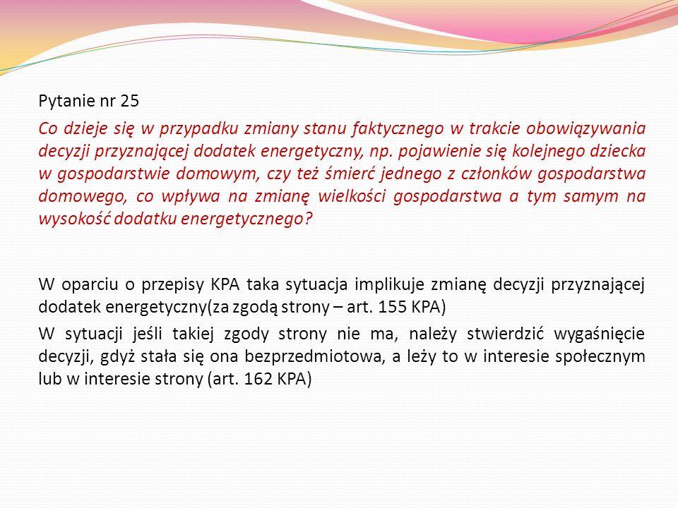 Pytanie nr 25 Co dzieje się w przypadku zmiany stanu faktycznego w trakcie obowiązywania decyzji przyznającej dodatek energetyczny, np. pojawienie się