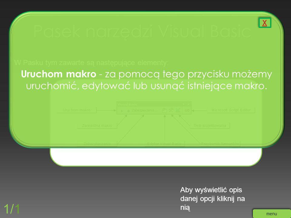 W Pasku tym zawarte są następujące elementy: Aby wyświetlić opis danej opcji kliknij na nią 1/1 menu Uruchom makro - za pomocą tego przycisku możemy u