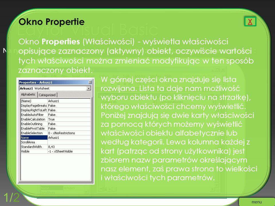 Na rysunku poniżej przedstawiam nasz edytor z rozmieszczonymi kilkoma oknami : Okno Propertie Okno Properties (Właściwości) - wyświetla właściwości op