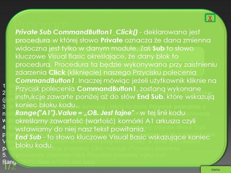 1/2 Kod programu: Private Sub CommandButton1_Click() Range(