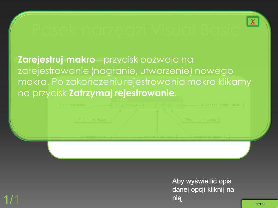 W Pasku tym zawarte są następujące elementy: Aby wyświetlić opis danej opcji kliknij na nią 1/1 menu Zarejestruj makro - przycisk pozwala na zarejestr