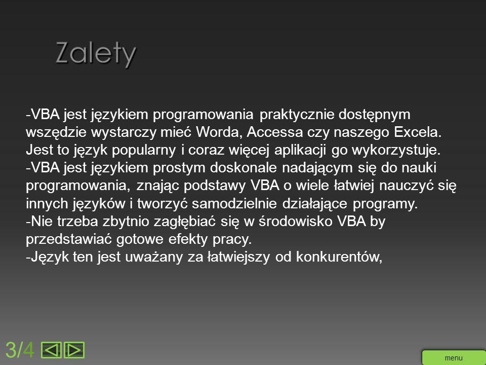 -VBA jest językiem programowania praktycznie dostępnym wszędzie wystarczy mieć Worda, Accessa czy naszego Excela. Jest to język popularny i coraz więc