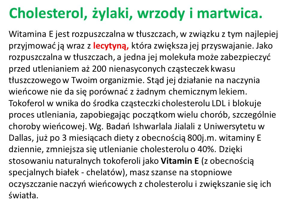 Cholesterol, żylaki, wrzody i martwica.