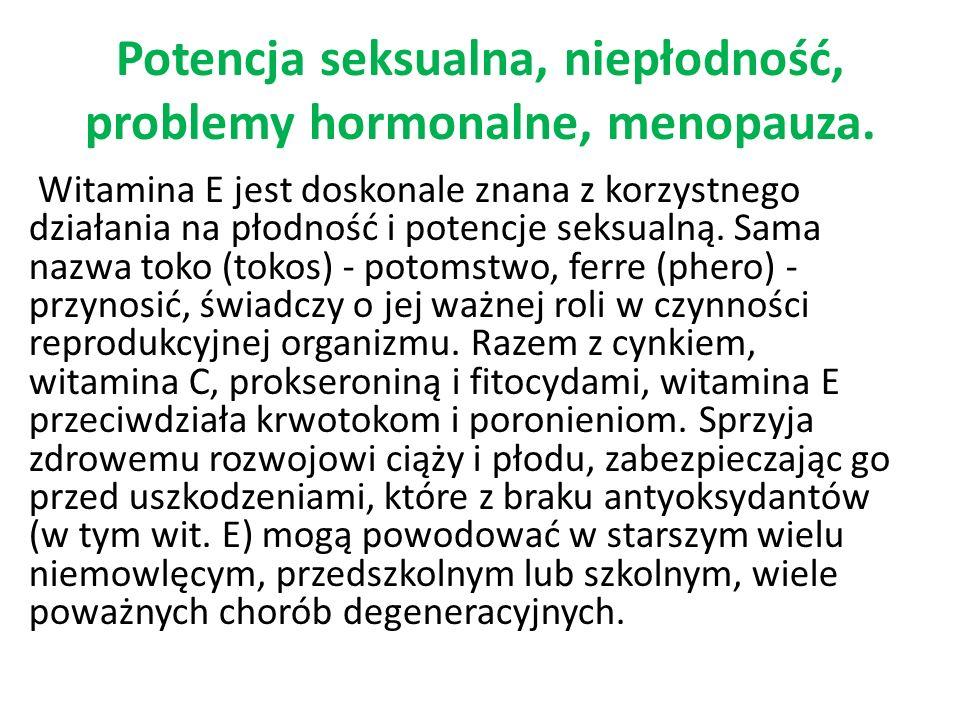 Potencja seksualna, niepłodność, problemy hormonalne, menopauza.