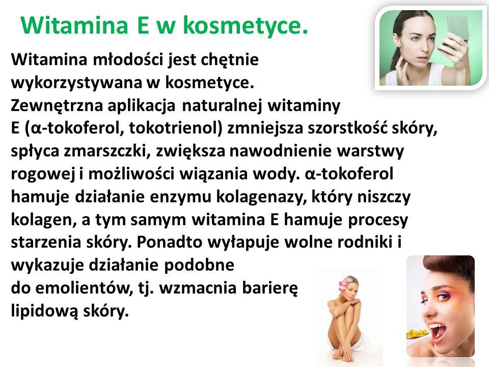 Witamina E w kosmetyce.Witamina młodości jest chętnie wykorzystywana w kosmetyce.