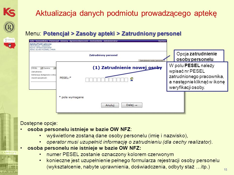 Aktualizacja danych podmiotu prowadzącego aptekę Potencjał > Zasoby apteki > Zatrudniony personel Menu: Potencjał > Zasoby apteki > Zatrudniony person